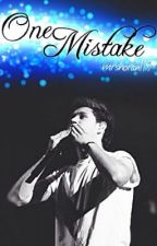 One Mistake (One Direction) *Completed. Needs Editing* by MrsHoran119