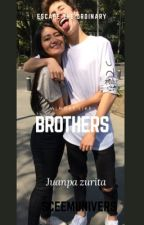 Almost Like Brothers (Juanpa Zurita) by Scremunivers