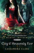 The Mortal Instruments: City of Heavenly Fire: Isabelle's POV by bella_j10