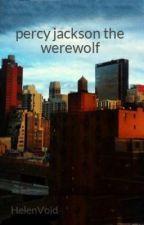 percy jackson the werewolf by artemis_hunter18