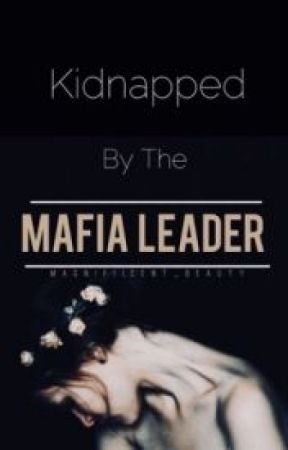 Kidnapped By The Mafia Leader (French) by coeurcarreau