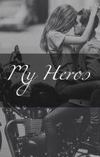 My heros by EAwrite