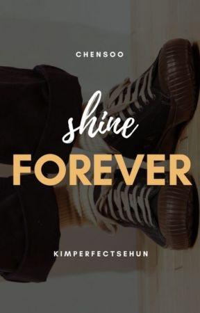 shine forever ▪ chensoo  by kimperfectsehun