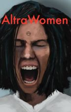 AltraWomen Chapter 1 & 2 by LD_Norman