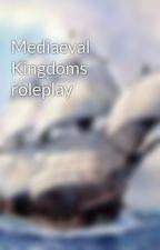 Mediaeval Kingdoms roleplay by russetfox12345