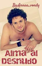 Alma al Desnudo ( Vondy ) by Annaa_vondy