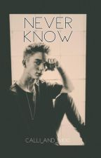 Never Know- Daniel Seavey (Why Don't We) by calli_and_nikki
