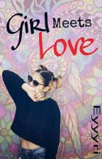 Girl Meets Love by Eyyyri