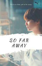 So Far Away ; Dream ; A Min Yoongi Fanfiction by _me_sia