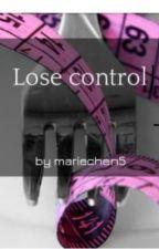 Lose control by mariechen5