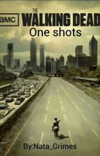 The walking dead.-One shots-(Sin Editar) by Nata_Grimes