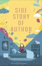 Side Story Of Author by letsflyhigher_