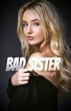 Bad Sister (One Direction/ 5SOS FF) by xLBatgirl