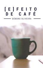 [E] Feito de Café by deboismo