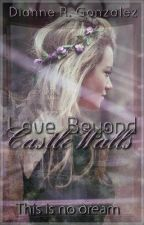 Love Beyond Castle Walls by dancewriter512