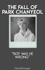 The Fall Of Park Chanyeol || ChanBaek by ParkInMeChanyeol