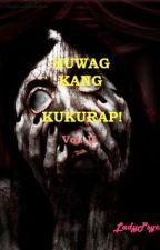 Huwag Kang Kukurap Vol. II by ladypsychojb