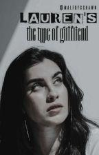 lauren's the type of girlfriend by lmjbridges
