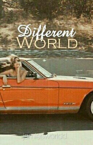 Different World.
