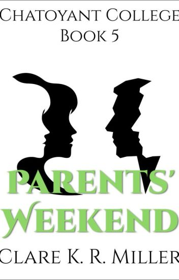 Chatoyant College Book 5: Parents' Weekend