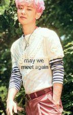 may we meet again » chanbaek by artluhwn