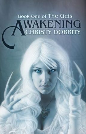Awakening: Book One of The Geis by ChristyDorrity