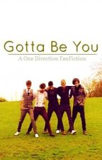 Gotta be you (A One Direction fan fiction) by lacrossechick15