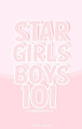 STAR GIRLS/BOYS 101  by StarEntOfficial
