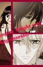 Vampire Knight und die Blutprinzessin by Saphira007