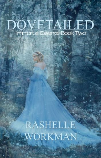 Dovetailed: Book 2 in the Immortal Essence Series