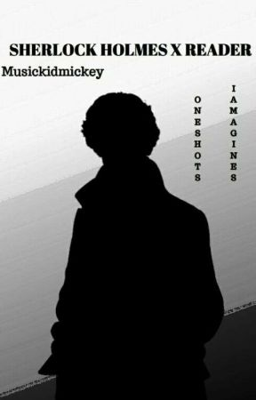 BBC: Sherlock x Reader - Sick- Sherlock x Reader - Wattpad