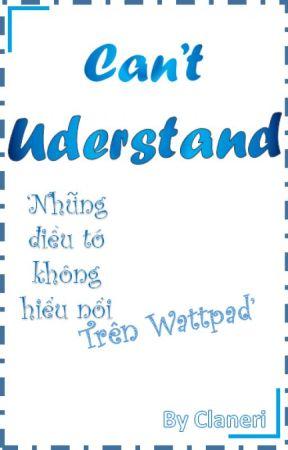 Những thể loại mình không hiểu nổi trên Wattpad by Claneri