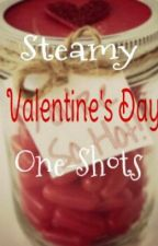 Steamy Valentine's Day One-Shots by LilMissMagpie