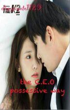 The C.E.O Possessive Way by diyosamoto1129