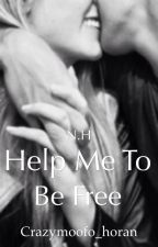 Help me to be free (Niall & tu) TERMINADA by qwertyuiop90887