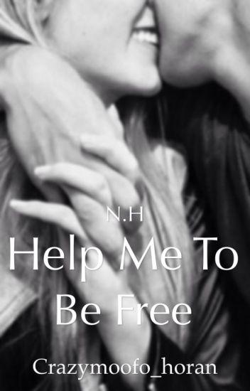Help me to be free (Niall & tu) TERMINADA