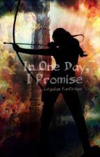 In One Day, I Promise (Legolas FanFic) by Hazelnuttyy