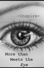 More Than Meets The Eye (Supernatural Fan Fiction) by -Inspire-