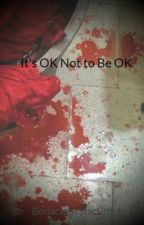 It's OK Not to Be OK by PoetryComplicated