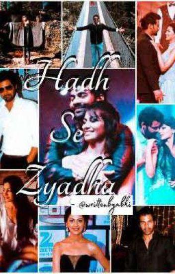 SS - Hadh Se Zyadha - ABHIGYA ❤️ TISHA - Wattpad