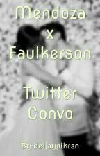 Mendoza x Faulkerson: Twitter Convo by deijayplkrsn