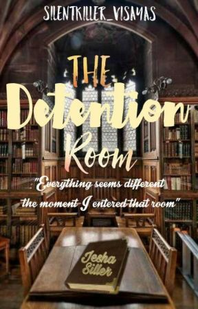 The Detention Room by SilentKiller_Visayas