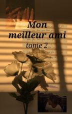 Mon meilleur ami {tome 2} by CharlinePoissy