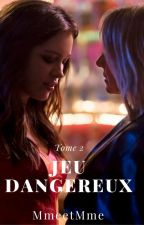 Jeu dangereux                                                           |Tome 2| by MmeetMme