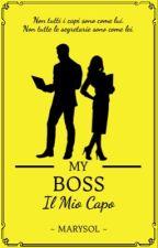 My Boss - Il Mio Capo ✔ by Marysol1989
