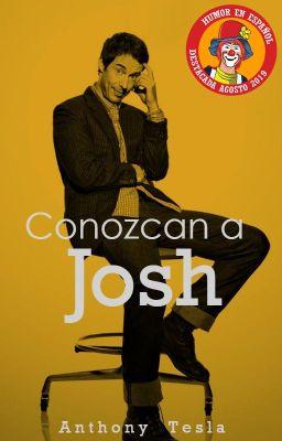 Conozcan a Josh