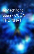 A Mạch tòng quân - CUỐN THỨ NHẤT by Ruathang_2