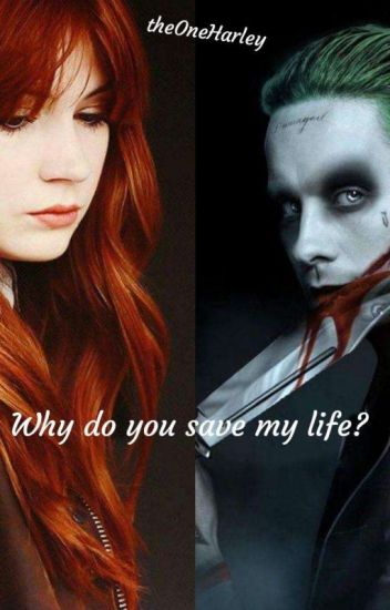 Why do you save my life?
