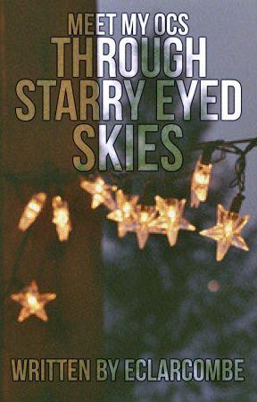 Through Starry Eyed Skies   Meet My OCs by ECLarcombe