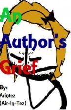 An Author's Grief by Arintez